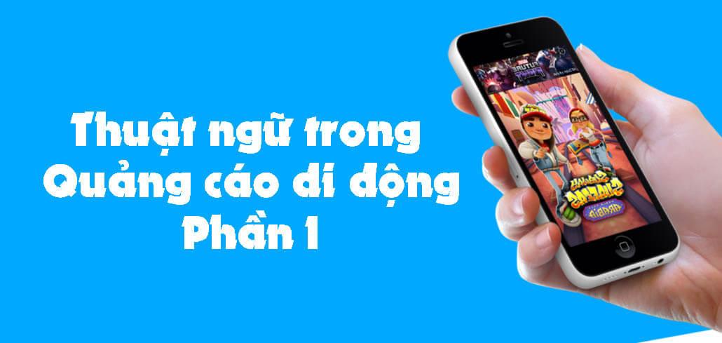 thuat-ngu-quang-cao-di-dong-phan-i