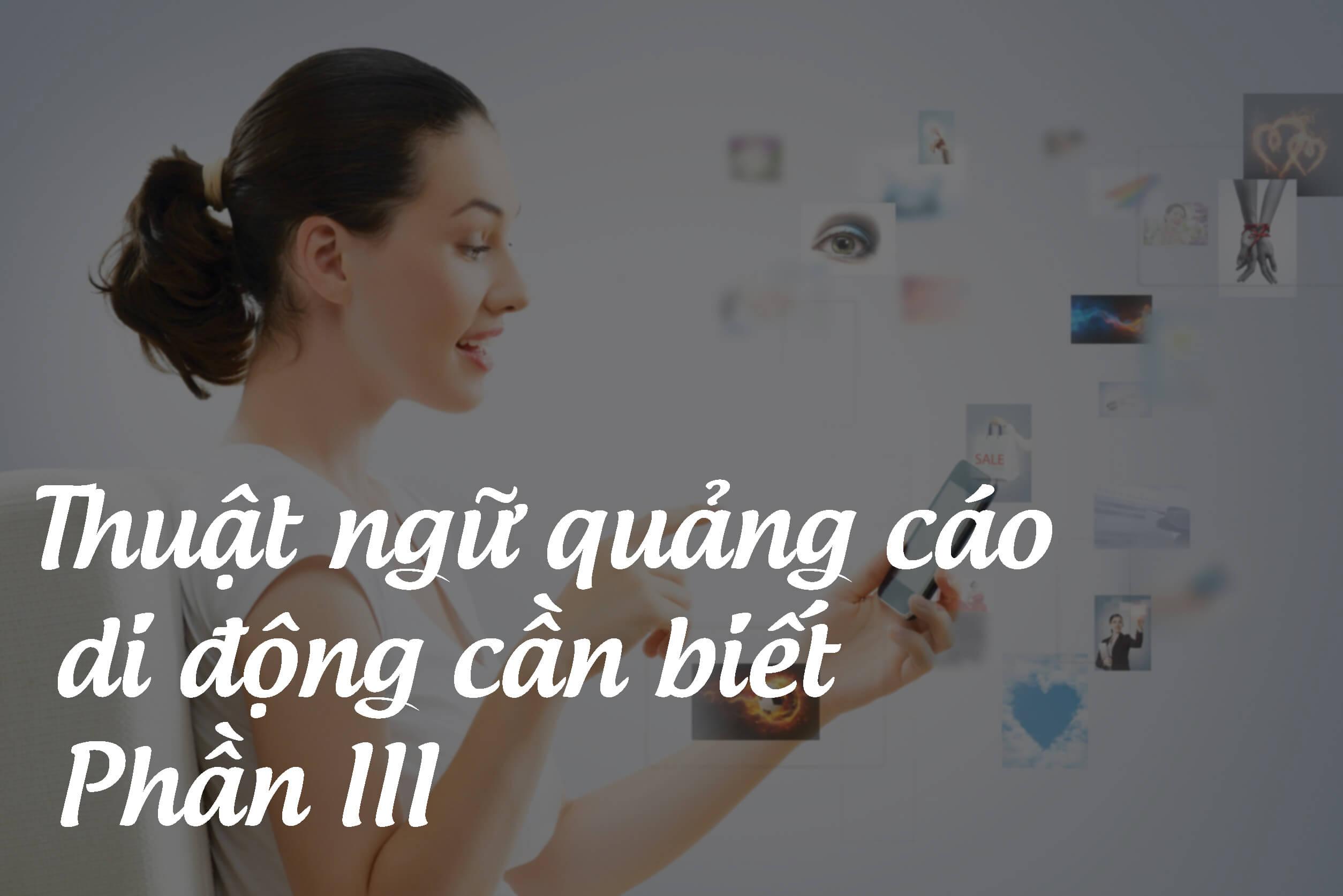thuat-ngu-quang-cao-di-dong-phan-iii