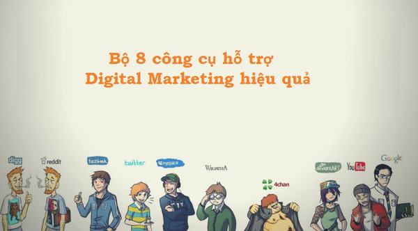bo-8-cong-cu-ho-tro-digital-marketing-hieu-qua