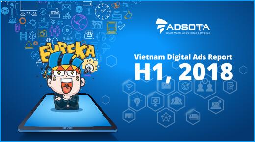vietnam digital ad report, báo cáo thị trường quảng cáo trực tuyến việt nam, số liệu thị trường quảng cáo, vienam ad report, vietnam digital ads market, vietnam digital advertising insight