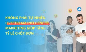 khong-phai-tu-nhien-influencer-marketing-giup-tang-ty-le-chot-don